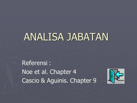 ANALISA JABATAN Referensi : Noe et al. Chapter 4 Cascio & Aguinis. Chapter 9.