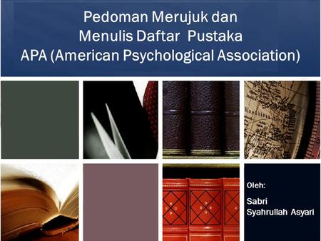 Menulis Daftar Pustaka APA (American Psychological Association)
