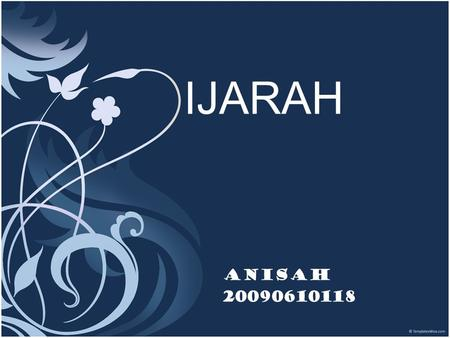 IJARAH Anisah 20090610118. outlines :  The definition  The kinds of Ijarah  The requirements of ijarah  The sources of Ijarah  Conclusion  References.