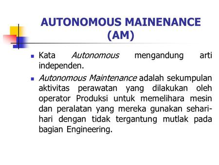 AUTONOMOUS MAINENANCE (AM)