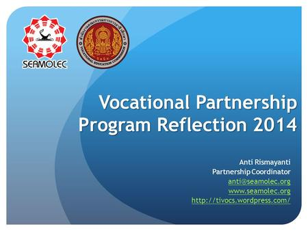 Vocational Partnership Program Reflection 2014 Anti Rismayanti Partnership Coordinator