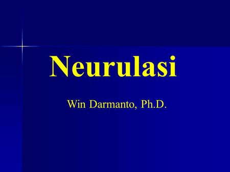 Neurulasi Win Darmanto, Ph.D.. Neurulation is a part of organogenesis in vertebrate embryos. Steps of neurulation include the formation of the dorsal.