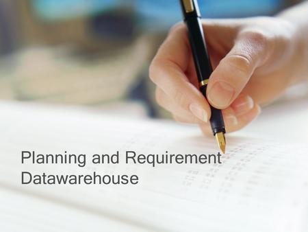Planning and Requirement Datawarehouse