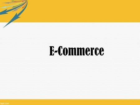 E-Commerce. Pembahasa n 1.Pengertian E-Commerce 2.Konsep E-Commerce 3.Perkembangan E-Commerce 4.Ruang Lingkup E-Commerce.