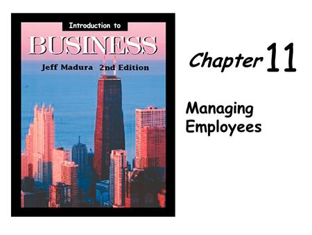 Introduction to 11 Chapter Managing Employees.