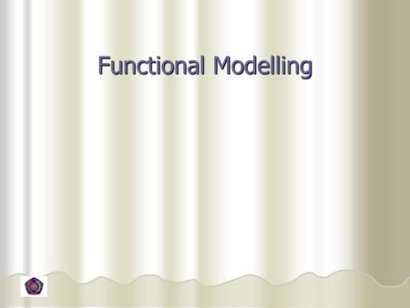 Functional Modelling.