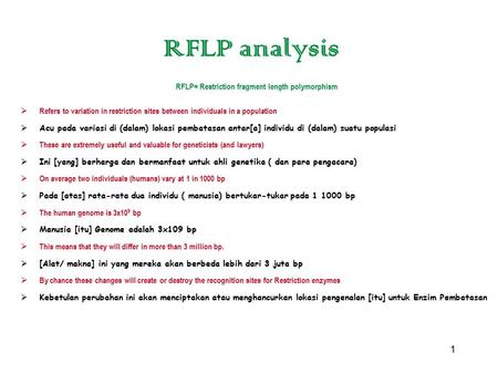 1 RFLP analysis RFLP= Restriction fragment length polymorphism  Refers to variation in restriction sites between individuals in a population  Acu pada.