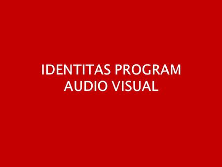 IDENTITAS PROGRAM AUDIO VISUAL