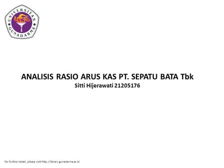 ANALISIS RASIO ARUS KAS PT. SEPATU BATA Tbk Sitti Hijerawati 21205176 for further detail, please visit