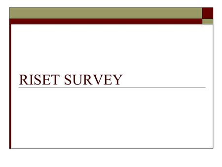 RISET SURVEY.