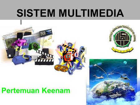Pertemuan Keenam SISTEM MULTIMEDIA. Data Stream Kuliah Multimedia.