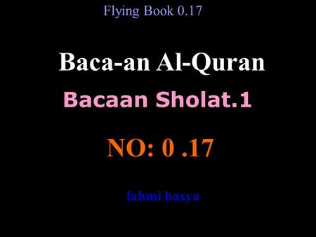 Baca-an Al-Quran NO: Bacaan Sholat.1 Flying Book 0.17