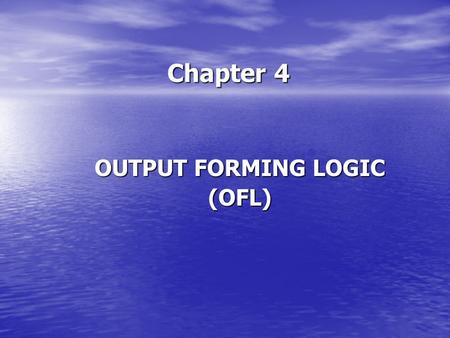 OUTPUT FORMING LOGIC (OFL)