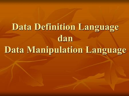 Data Definition Language dan Data Manipulation Language