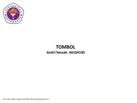 TOMBOL Andri Yansah. 40104195 for further detail, please visit