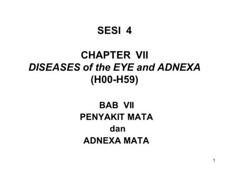SESI 4 CHAPTER VII DISEASES of the EYE and ADNEXA (H00-H59)