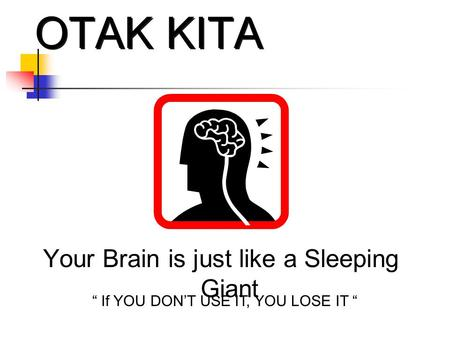 OTAK KITA Your Brain is just like a Sleeping Giant