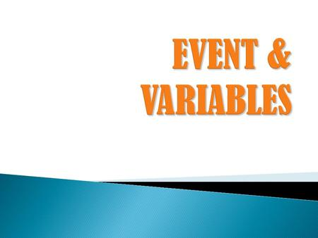 EVENT & VARIABLES.