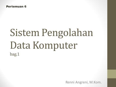 Sistem Pengolahan Data Komputer bag.1