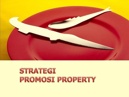 STRATEGI PROMOSI PROPERTY.