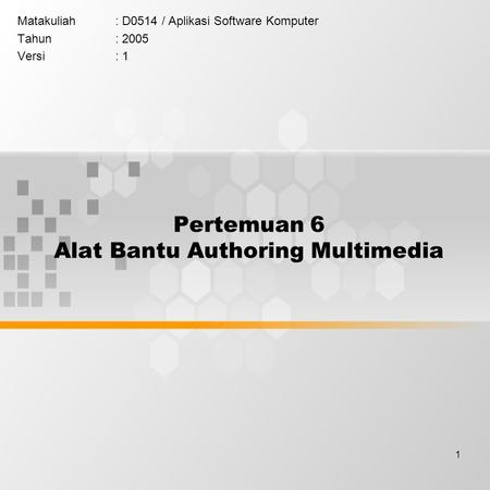 Pertemuan 6 Alat Bantu Authoring Multimedia