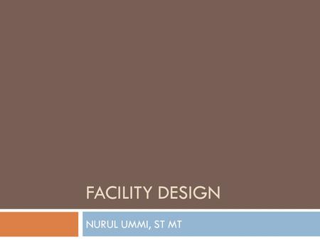 FACILITY DESIGN NURUL UMMI, ST MT.