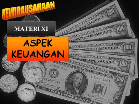 MATERI XI ASPEK KEUANGAN. Basic Financial Statement  Statement of Operational (Income Statement – Laporan Rugi Laba)  Balance Sheet (Neraca)  Statement.