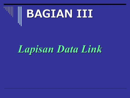 Lapisan Data Link BAGIAN III. Position lapisan data-link.