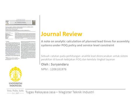 Journal Review A note on analytic calculation of planned lead times for assembly systems under POQ policy and service level constraint Sebuah catatan pada.
