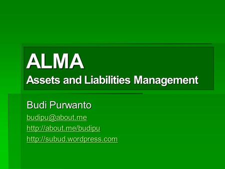 ALMA Assets and Liabilities Management Budi Purwanto