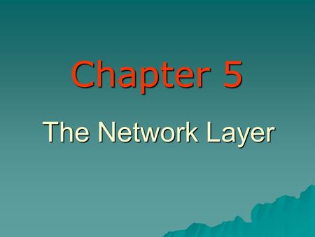 The Network Layer Chapter 5. Network Layer Design Isues Packet Switching Store-and-Forward Packet Switching Store-and-Forward Penyediaan Layanan ke Transport.