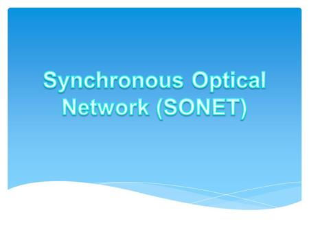 Synchronous Optical Network (SONET)