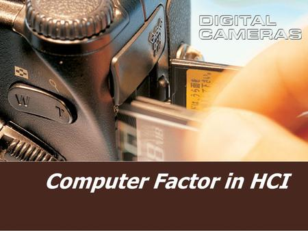 Computer Factor in HCI. HCI Objective The students know aspects related to interaction between human and computer so that it will reach the comport condition.