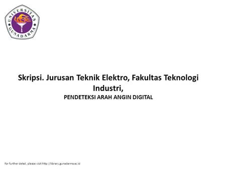 Skripsi. Jurusan Teknik Elektro, Fakultas Teknologi Industri, PENDETEKSI ARAH ANGIN DIGITAL for further detail, please visit