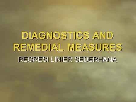 DIAGNOSTICS AND REMEDIAL MEASURES