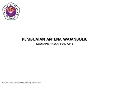 PEMBUATAN ANTENA WAJANBOLIC DEDI APRIANSYA. 50407241 for further detail, please visit