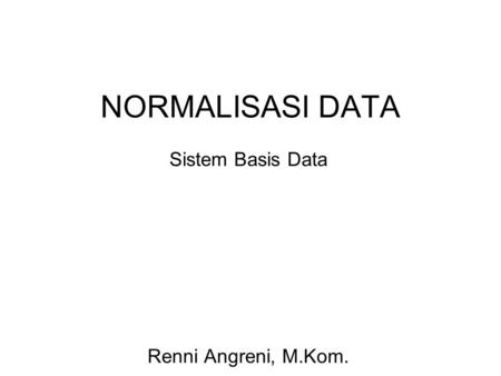 Sistem Basis Data Renni Angreni, M.Kom.