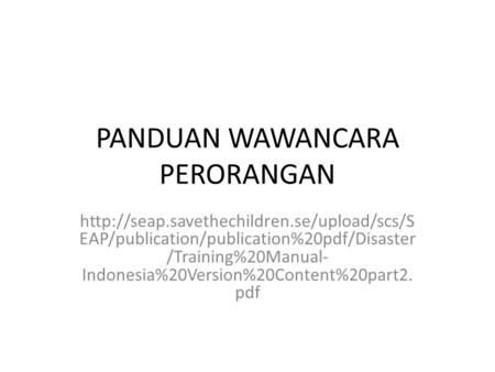 PANDUAN WAWANCARA PERORANGAN  EAP/publication/publication%20pdf/Disaster /Training%20Manual- Indonesia%20Version%20Content%20part2.