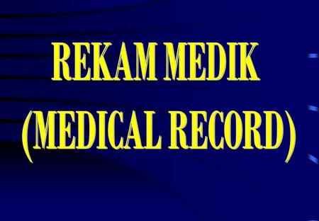 REKAM MEDIK (MEDICAL RECORD).