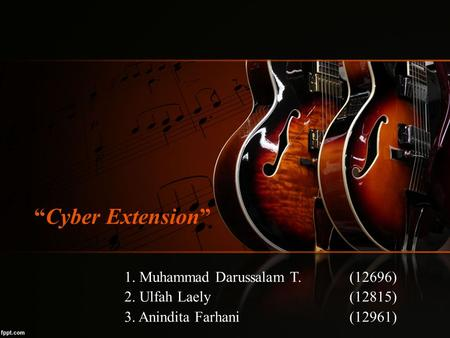 """Cyber Extension"" 1. Muhammad Darussalam T. (12696)"