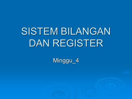 SISTEM BILANGAN DAN REGISTER