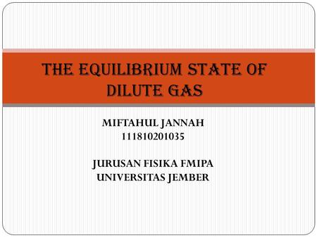 THE EQUILIBRIUM STATE OF DILUTE GAS