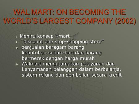 WAL MART: ON BECOMING THE WORLD'S LARGEST COMPANY (2002)