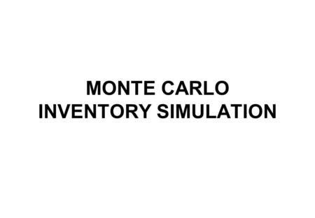 MONTE CARLO INVENTORY SIMULATION