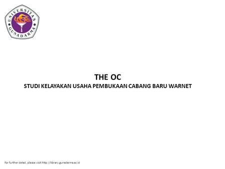 THE OC STUDI KELAYAKAN USAHA PEMBUKAAN CABANG BARU WARNET for further detail, please visit
