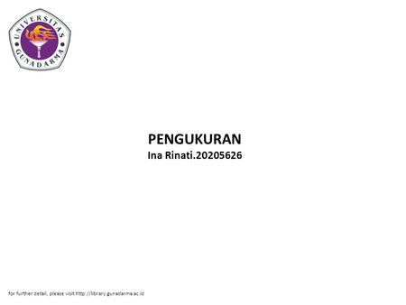 PENGUKURAN Ina Rinati.20205626 for further detail, please visit http://library.gunadarma.ac.id.