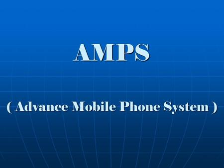 ( Advance Mobile Phone System )