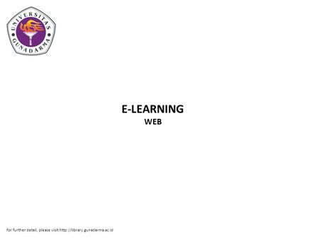 E-LEARNING WEB for further detail, please visit