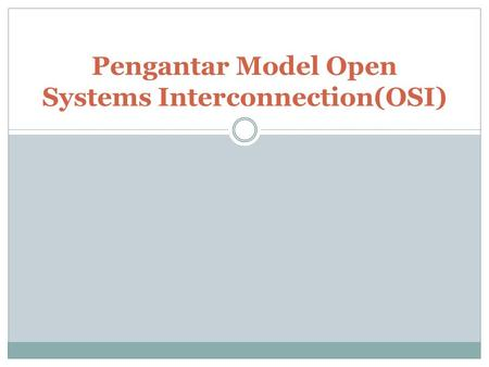 Pengantar Model Open Systems Interconnection(OSI).
