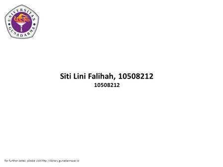 Siti Lini Falihah, 10508212 10508212 for further detail, please visit http://library.gunadarma.ac.id.